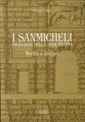I Sanmicheli ingegneri della Serenissima