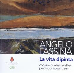 Angelo Fassina: La vita dipinta con amici artisti e allievi per i suoi novant'anni