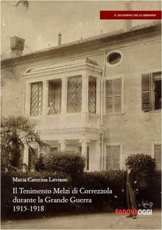 Il tenimento Melzi di Correzzola durante la Grande Guerra 1915-1918