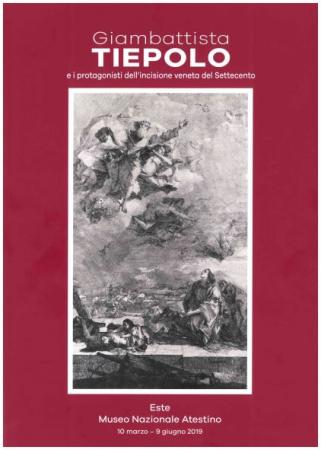 Giambattista Tiepolo e i protagonisti dell'incisione veneta del Settecento