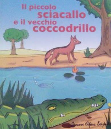 Il piccolo sciacallo e il vecchio coccodrillo /di Bintou Sall
